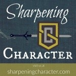 The Sharpening Character Podcast